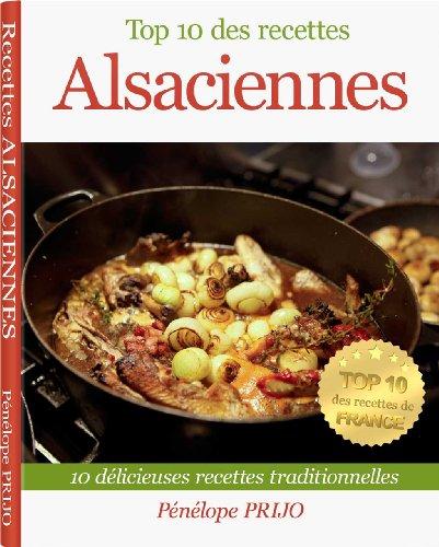 Top 10 des recettes Alsaciennes (Top 10 des recettes de France) par Pénélope PRIJO