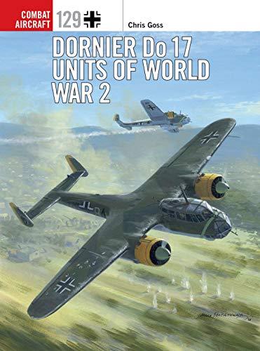 Dornier Do 17 Units of World War 2 (Combat Aircraft Book 129) (English Edition) -