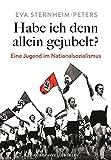 Image de Habe ich denn allein gejubelt?: Eine Jugend im Nationalsozialismus Neubearbeitete und erwe