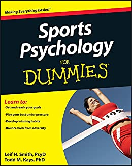 Sports Psychology For Dummies by [Smith, Leif H., Kays, Todd M.]