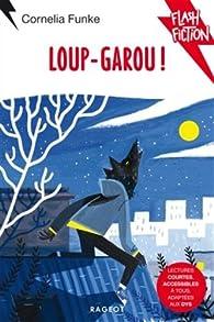 Loup-garou ! par Cornelia Funke