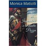 L ' Imperatore e la madre Pazza (Italian Edition)