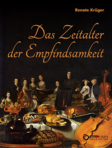 Das Zeitalter der Empfindsamkeit: Kunst und Kultur des späten 18. Jahrhunderts in Deutschland