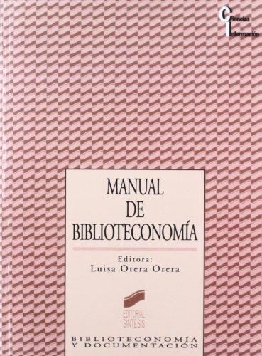 Manual de biblioteconomía (Ciencias de la información) por Luisa Orera Orera