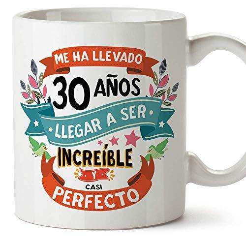 MUGFFINS Taza 30 Cumpleaños -'Me ha llevado 30 años llegar a ser increíble y casi perfecto - Regalos Desayuno Feliz Cumpleaños
