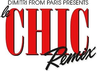 Dimitri from Paris Presents le Chic Remix
