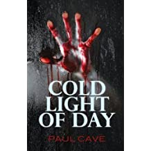 Cold Light of Day by Paul Cave (2012-02-14)
