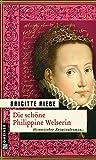 Die sch�ne Philippine Welserin (Historische Romane im GMEINER-Verlag)