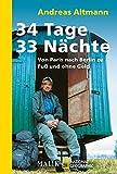 34 Tage - 33 Nächte: Von Paris nach Berlin zu Fuß und ohne Geld (National Geographic Taschenbuch, Band 40266)