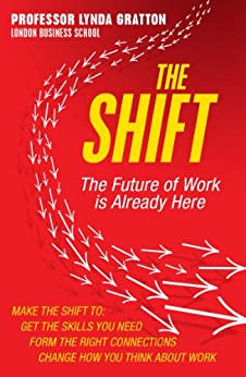 The Shift: The Future of Work is Already Here by [Gratton, Lynda]