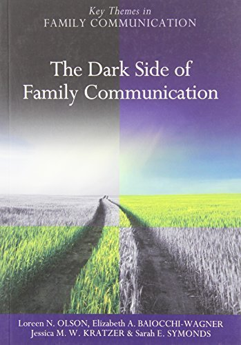 The Dark Side of Family Communication 1st edition by Olson, Loreen N., Baiocchi-Wagner, Elizabeth A., Wilson-Krat (2012) Paperback