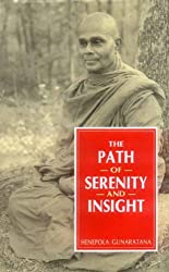 The Path of Serenity and Insight: An Explanation of the Buddhist Jhanas