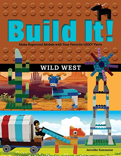 Build It! Wild West: Make Supercool Models with Your Favorite LEGO® Parts (Brick Books) (English Edition)