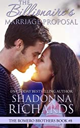 The Billionaire's Marriage Proposal (The Romero Brothers, Book 8) (Volume 8) by Shadonna Richards (2014-11-10)