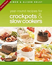 Year-round Recipes for Crockpots and Slow Cookers by Simon Holst (2007-08-02)