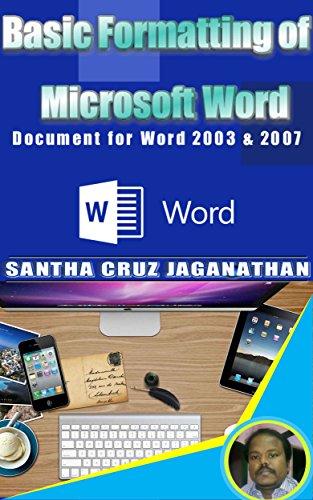 Basic Formatting of Microsoft Word: Document for Word 2003 & 2007 (English Edition)