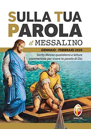 Sulla tua parola. Messalino. Letture della messa commentate per vivere la parola di Dio. Gennaio-febbraio 2020