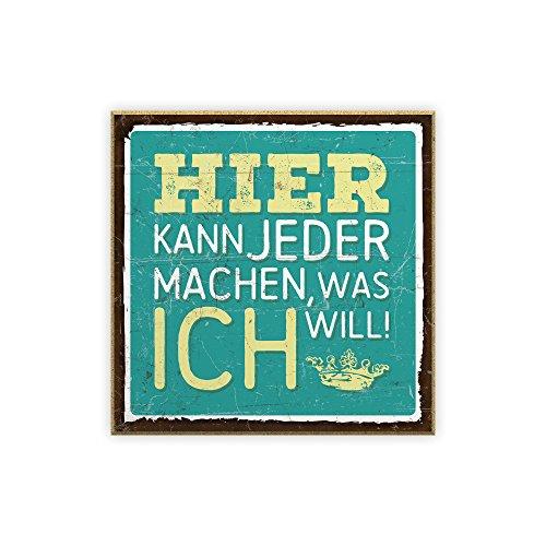TypeStoff Holzschild mit Spruch – was Ich Will – im Vintage-Look mit Zitat als Geschenk und Dekoration Zum Thema Spontispruch und Egoismus (19,5 x 19,5 cm)