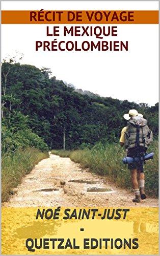 Rcit de:  Voyage au Mexique :  la dcouverte du Mexique Prcolombien (texte intgral)