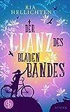 Buchinformationen und Rezensionen zu Der Glanz des blauen Bandes (Liebe) von Ria Hellichten