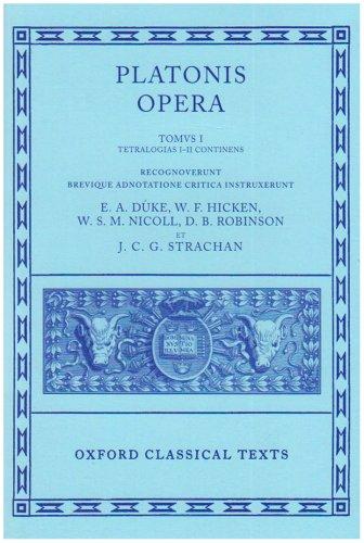 Plato Opera Volume I: Euthyphro, Apologia, Crito, Phaedo, Cratylus, Theaetetus,Sophista, Politicus: Euthyphro, Apologia, Crito, Phaedo, Cratylus, ... Politicus Vol 1 (Oxford Classical Texts)