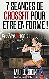 7 séances de CrossFit pour être en forme.