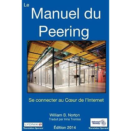 Le Manuel du Peering : Se connecter au Cœur de l'Internet, Édition 2014