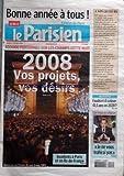 PARISIEN EDITION DE PARIS [No 19694] du 01/01/2008 - 400 000 personnes sur les champs cette nuit 2008 vos projets, vos desirs les voeux de sarkozy retraites - faudra-t-il cotiser 41.5 ans en 2010