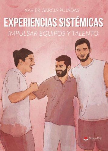 Experiencias sistémicas por Xavier Garcia