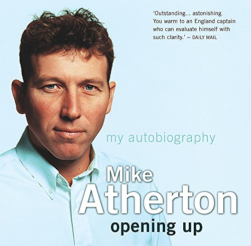 Opening Up - My Autobiography por Mike Atherton