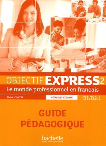 Objectif express 2, B1-B2.1 : le monde professionnel en français