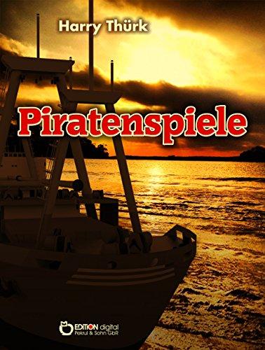 Piratenspiele: Roman