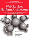 Web Services Platform Architecture: SOAP, WSDL, WS-Policy, WS-Addressing, WS-BPEL, WS-Reliable Messaging, and More by Sanjiva Weerawarana (2005-04-01)