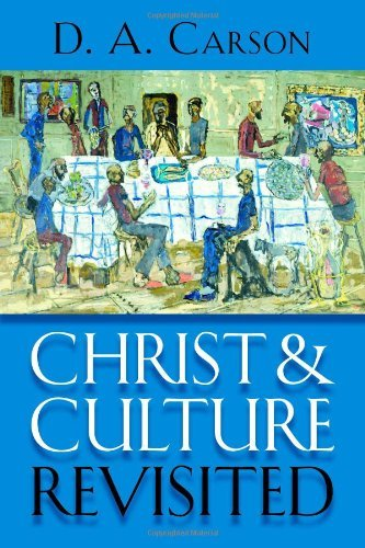 Christ and Culture Revisited by D.A. Carson (2012-01-31)