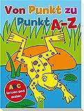 Von Punkt zu Punkt A-Z: ABC lernen und malen