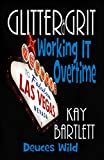 Glitter & Grit: Working it Overtime (Glitter and Grit Book 2)