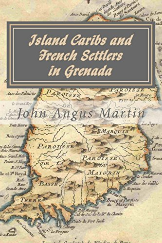 island-caribs-and-french-settlers-in-grenada-1498-1763
