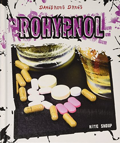 Rohypnol (Dangerous Drugs) por Kate Shoup