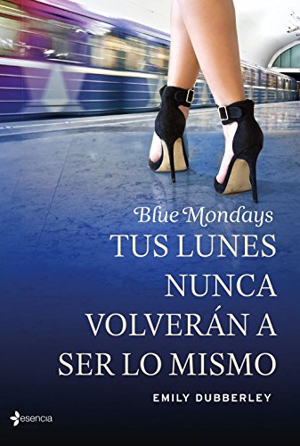 Blue Mondays: Tus lunes nunca volverán a ser lo mismo (Erótica Esencia) por Emily Dubberley