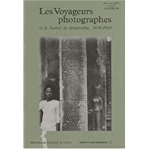 Les voyageurs photographes et la Société de géographie, 1850-1910