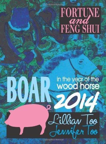 Lillian Too & Jennifer Too Fortune & Feng Shui 2014 Boar by Lillian Too & Jennifer Too (2013) Paperback