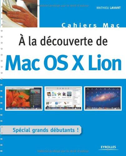 A la découverte de Mac OS X Lion : Spécial grands débutants !