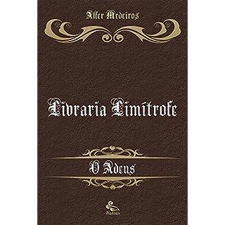 Livraria Limítrofe: O Adeus (Portuguese Edition)