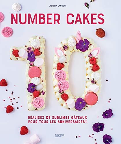 Number Cakes: Réalisez de sublimes gâteaux pour tous les anniversaires ! par  Laetitia Laurent