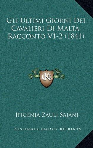 Gli Ultimi Giorni Dei Cavalieri Di Malta, Racconto V1-2 (1841)