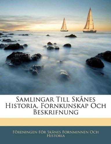 Samlingar Till Skånes Historia, Fornkunskap Och Beskrifnung
