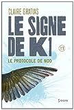 """Afficher """"Le signe de K1 n° 1<br /> Le protocole de Nod"""""""