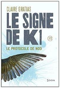 """Afficher """"Le signe de K1 n° 1 Le protocole de Nod"""""""