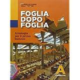 Foglia dopo foglia. Vol. A: Narrativa. Con e-book. Con espansione online. Per le Scuole superiori