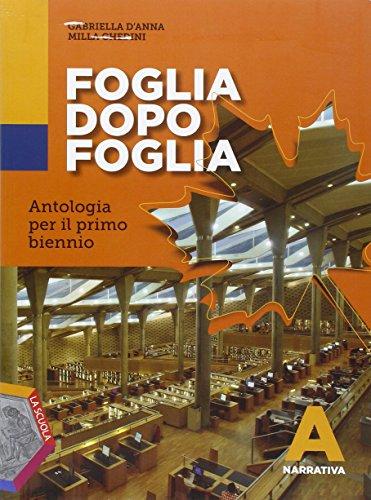 Foglia dopo foglia. Vol. A: Narrativa. Per le Scuole superiori. Con e-book. Con espansione online